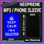 KEEP CALM IM A SOLICITOR BLUE NEOPRENE MP3 MOBILE PHONE SLEEVE
